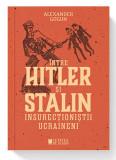 Intre Hitler si Stalin | Alexander Gogun, Cetatea de Scaun