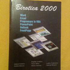 Birotica 2000, Word, Excel, Programare in VBA, PowerPoint - Iuliana Ionescu
