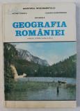 GEOGRAFIA ROMANIEI - MANUAL PENTRU CLASA a - XII - a de VICTOR TUFESCU , CLAUDIU GIURCANEANU , ION MIERLA , 1996