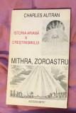 Mithra, Zoroastru si istoria ariana a crestinismului / Charles Autran
