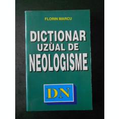 FLORIN MARCU - DICTIONAR UZUAL DE NEOLGISME