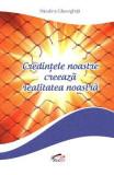 Credintele noastre creeaza realitatea noastra - Niculina Gheorghita