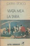 Viata mea la tara - Petre Stoica