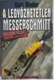 Kurt Rieder- A legyozhetetlen Messerschmitt - 1013 (carte pe limba maghiara)