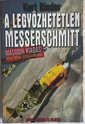 Kurt Rieder- A legyozhetetlen Messerschmitt - 1013 (carte pe limba maghiara) foto