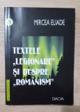 """Textele """"legionare"""" și despre """"românism"""" - Mircea Eliade"""