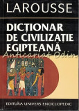 Dictionar De Civilizatie Egipteana - Guy Rachet