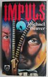 Impuls – Michael Weaver