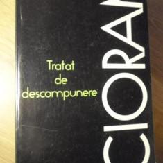 TRATAT DE DESCOMPUNERE - CIORAN