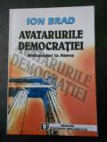ION BRAD - AVATARURILE DEMOCRATIEI - AMBASADOR LA ATENA