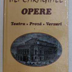 OPERE - TEATRU , PROZA , VERSURI de I.L. CARAGIALE