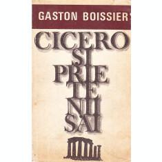 CICERO SI PRIETENII SAI - GASTON BOISSIER