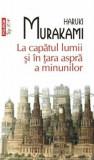 Cumpara ieftin La capatul lumii si in tara aspra a minunilor (Top 10+)/Haruki Murakami