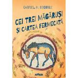 Cumpara ieftin Carte Editura Arthur, Cei trei magarusi si cartea fermecata, Gabriel H. Decuble, ART