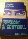 Cumpara ieftin Psihologia si cosmosul de I. Gagarin si V. Lebedeu