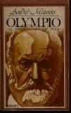 Andre Maurois - Olimpio sau Viata lui Victor Hugo