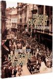 Bucurestiul interbelic Calea Victoriei Romania interbelica Berman 158 ilustratii