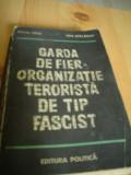 Garda de fier organizatie terorista de tip fascist ilustrata ed. politica 1980, Alta editura