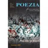 Poezia - revista de cultura poetica - Anul XIV, nr. 3 (49) / 2009 - Poezie si haos