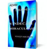 Vindecări miraculoase