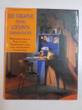 IDEI CREATIVE PENTRU LOCUINTA DUMNEAVOASTRA 1999