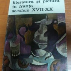 LITERATURA SI PICTURA IN FRANTA SECOLUL AL XVII-XX-LEA-LOUIS HAUTECOEUR,BUCURESTI 1982