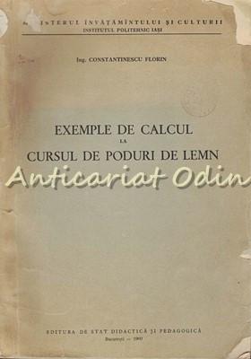 Exemple De Calcul La Cursul De Poduri De Lemn - Const. Florin - Tiraj: 300 Exp.
