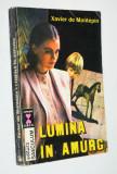 Xavier de Montepin – Lumina in amurg Ed. Saeculum -1993