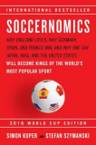 Soccernomics (2018 World Cup Edition): Why England Loses; Why Germany, Spain, and France Win; And Why One Day Japan, Iraq, and the United States Will,
