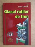 Cumpara ieftin Ioan Chirila - Glasul rotilor de tren (Rapid Bucuresti)