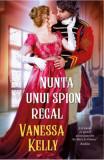 Nunta unui spion regal - Vanessa Kelly
