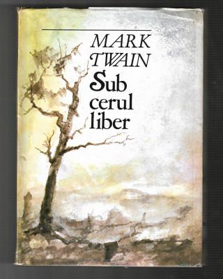 Mark Twain - Sub cerul liber, ed. Sport Turism, 1985 foto