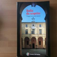 italia da scoprire viaggio nei centri minori touring club italiano ghid turistic