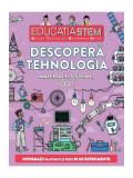 Educația Stem. Descoperă tehnologia. Materiale, sisteme, roboți