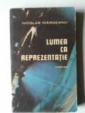 LUMEA CA REPREZENTAȚIA – NICOLAE MĂRGEANU     (4+1)