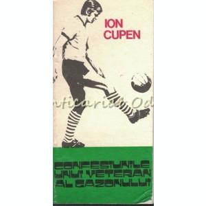 Confesiunile Unui Veteran Al Gazonului Remus Campeanu - Ion Cupen