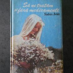 SABIN IVAN - SA NE TARTAM SI FARA MEDICAMENTE