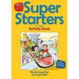 Super Starters. An activity-based course for young learners. Activity Book - Judy West