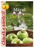 Mărul. Cultivare şi reţete culinare