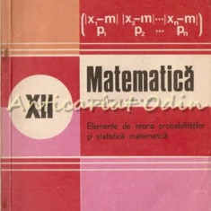 Matematica. Manual Pentru Clasa a XII-a - Gh. Mihoc, N. Micu