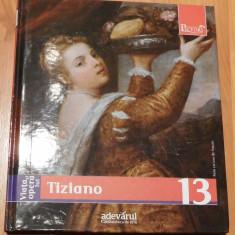 Viata si opera lui Tiziano. Colectia Pictori de geniu, Adevarul Nr. 13