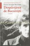 Cumpara ieftin Despartirea De Bucuresti - Victor Ieronim Stoichita