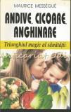 Cumpara ieftin Andive, Cicoare, Anghinare. Triunghiul Magic Al Sanatatii - Maurice Messegue