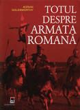 Totul despre armata romana/Adrian Goldsworthy