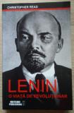 Christopher Read / Lenin - o viață de revoluționar