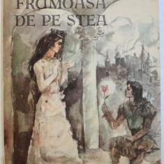 FRUMOASA DE PE STEA de STELA BRIE, volum ilustrat de VASILE PINTEA , 1987