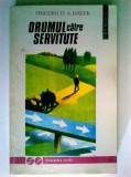 Friedrich A. Hayek - Drumul catre servitute (1993)