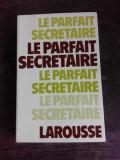 LE PARFAIT SECRETAIRE (CARTE IN LIMBA FRANCEZA)
