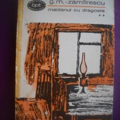 HOPCT  MAIDANUL CU DRAGOSTE / GEORGE MIHAIL ZAMFIRESCU-VOLUMUL II 1967-331PAGINI