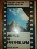MUNTII SI FOTOGRAFIA - EMILIAN CRISTEA , EUGEN IAROVICI 1980